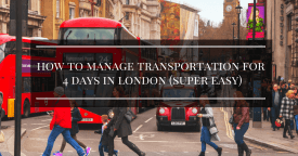 How To Manage Transportation for 4 Days in London (Super Easy)