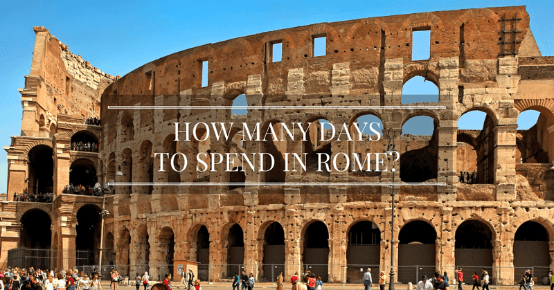 How Many Days to Spend in Rome