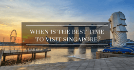 When is the Best Time to Visit Singapore?