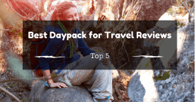 Top 10 Best Daypack for Travel Reviews