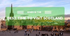 When is the Best Time to Visit Scotland?