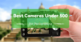 The Best Camera for Under 500 for Travel Reviews