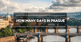 How Many Days in Prague is Enough? Tips For An Awesome Travel Itinerary
