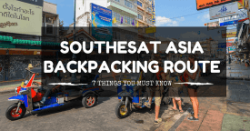 7 Things You Should Know About Southeast Asia Backpacking Route