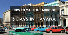 How Many Days to Spend in Havana?  – 3 Days in Havana Itinerary