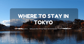 Best Place to Stay in Tokyo for First Time, foodie, shopping, Backpacker, Party, Nightlife