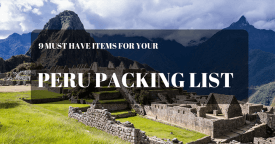 9 Must Have Items for Your Peru Packing List