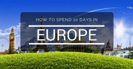 How to Spend 10 Days in Europe