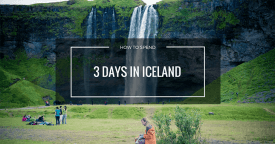 How to Spend 3 Days in Iceland – Best Itinerary for 3 Days