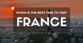 When is the Best Time to Visit France: Paris, Nice, Provence, Bordeaux, Lyon