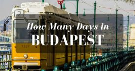 How Many Days in Budapest is Enough?– 3 Days in Budapest Itinerary