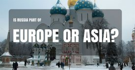 Is Russia Part of Europe or Asia?