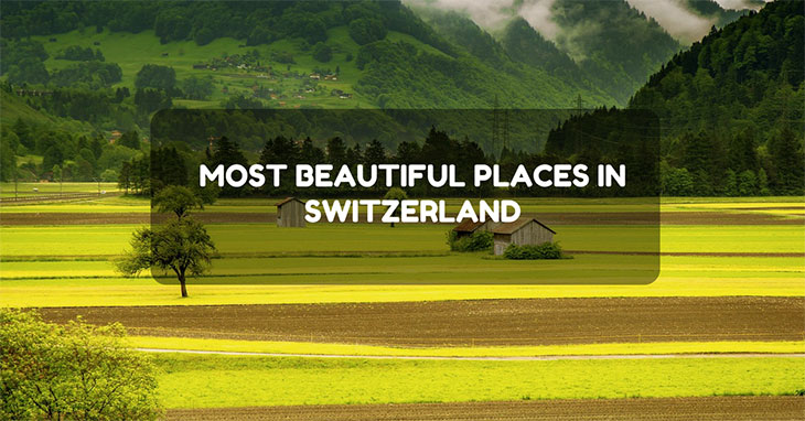 7 Most Beautiful Places In Switzerland Europe Easy Travel For You