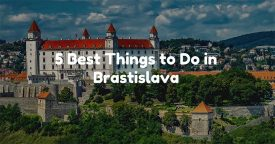 5 Best Things to Do In Bratislava