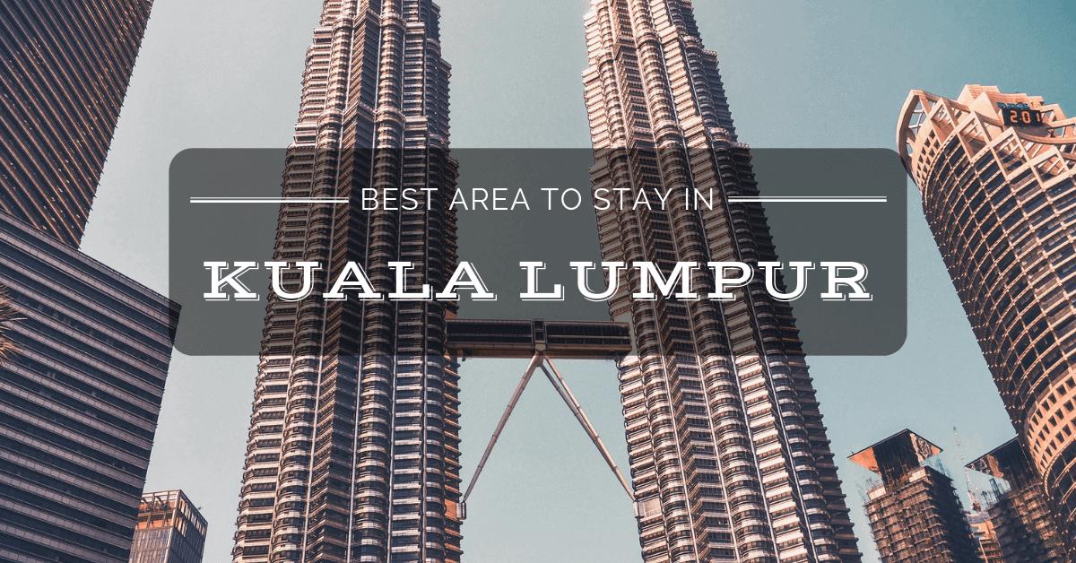 Best area to stay in Kuala Lumpur