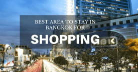 Where to Stay in Bangkok for Shopping: Best Area & Hotel Travel Guide