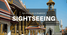Best Area to Stay in Bangkok for Sightseeing
