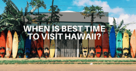 When is Best Time to Visit Hawaii?