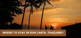 Where to Stay in Koh Lanta, Thailand: Best Area & Hotel Travel Guide