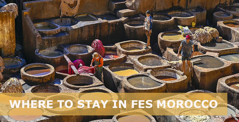 where to stay in fes morocco