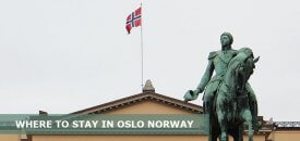 Where to Stay in Oslo Norway: Best Area & Hotel Travel Guide