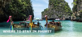 Where to Stay in Phuket for First Time, Couple, Honeymoon, Family, Nightlife, Single