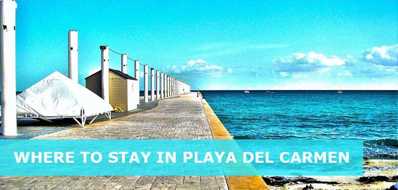 wher eto stay in playa del carmen mexico