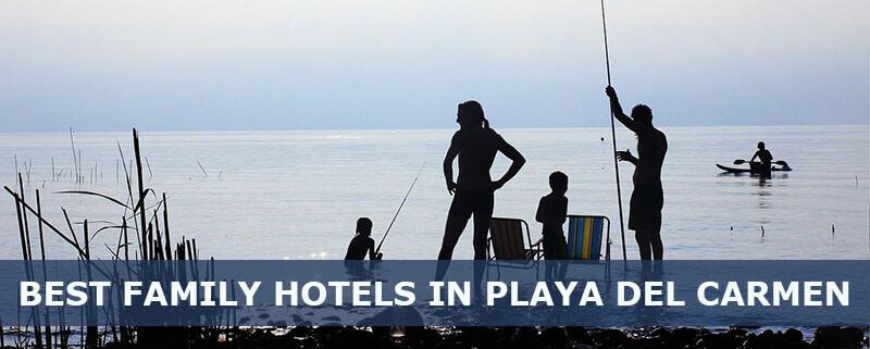 best family hotel in playa del carmen