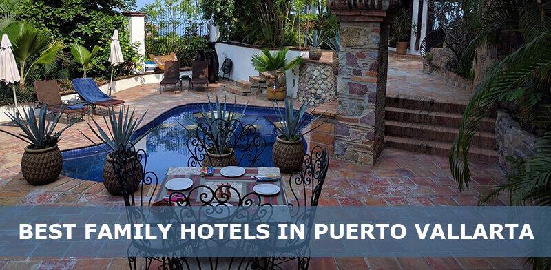 best family hotels in puerto vallarta