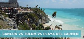 Cancun vs Playa del Carmen vs Tulum – Which is Better