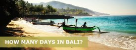 How Many Days in Bali is Enough – Where to Stay in Bali
