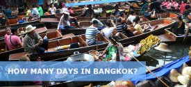 How Many Days in Bangkok is Enough? – 1,2,3,4 Days in Bangkok Itinerary