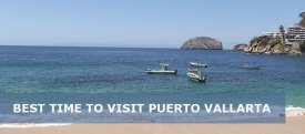 When is The Best Time to Visit Puerto Vallarta Mexico