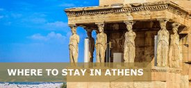 Where is the Best Area to Stay in Athens for the First Time Visitors?