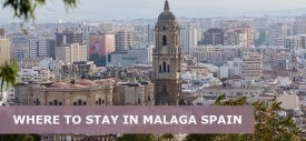 Where To Stay In Malaga Spain for First Time, Couple, Familly, Nightlife