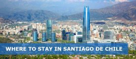 Where To Stay In Santiago De Chile: Best Area & Hotel Travel Guide