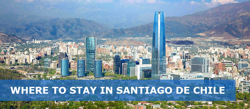 Where To Stay In Santiago De Chile