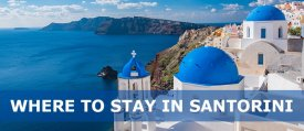 Where is the Best Area to Stay in Santorini for the First Time Visitors?