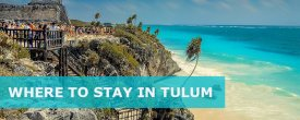Where to Stay in Tulum: Best Area & Hotel Travel Guide