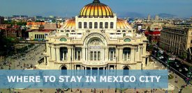 Where to Stay in Mexico City: Best Area & Hotel Travel Guide