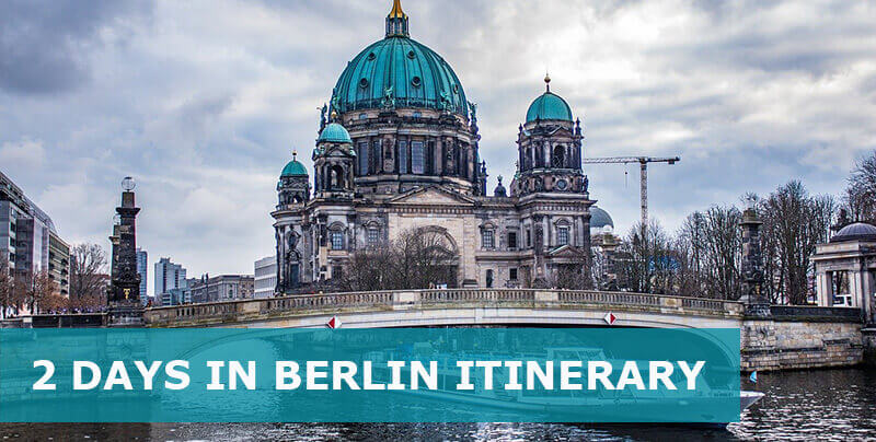 2 Days In Berlin Itinerary – How Many Days In Berlin Is Enough?