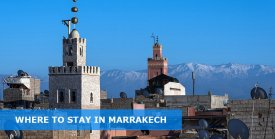 Where To Stay In Marrakech Morocco:  Best Area & Hotel Travel Guide