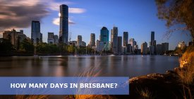 How Many Days in Brisbane is Enough? 3 Day in Brisbane Itinerary
