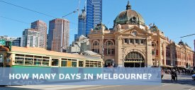 How Many Days in Melbourne is Enough – 1,2,3,4 Days in Melbourne Itinerary