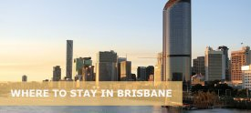 Where to Stay in Brisbane, Australia: Best Area & Hotel Travel Guide