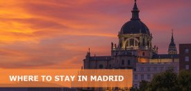 Where to Stay in Madrid, Spain: Best Area & Hotel Travel Guide