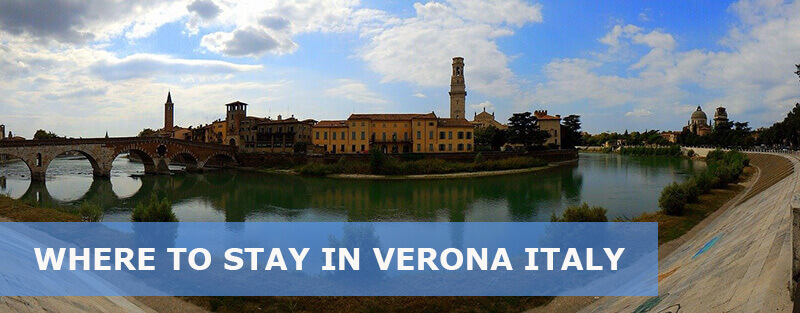 Where to Stay in Verona Italy: Best Area & Hotel Travel Guide