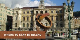 Where to Stay in Bilbao, Spain: Best Area & Hotel Travel Guide