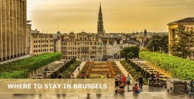 Where to Stay in Brussels Belgium: Best Area & Hotel Travel Guide