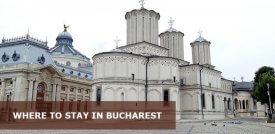 Where to Stay in Bucharest Romania: Best Area & Hotel Travel Guide